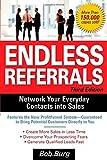 Endless Referrals, Third Edition by Bob Burg (1-Nov-2005) Paperback