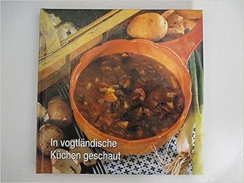 In Vogtländische Küchen Geschaut.: Amazon.de: Bücher