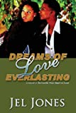 Dreams of Love Everlasting, Jel Jones, 1456004700
