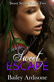 Sweet Escape (Sweet Series Book 2) by [Ardisone, Bailey]