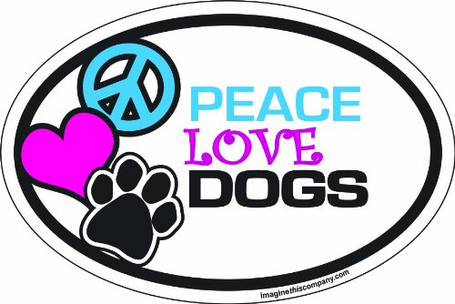 Imagine This 4-Inch by 6-Inch Car Magnet Oval, Peace Love Dogs
