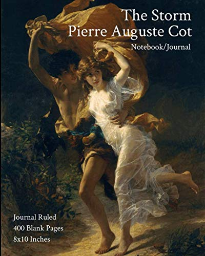 The Storm - Pierre Auguste Cot - Notebook/Journal: Journal Ruled - 400 Blank Pages - 8x10 Inches