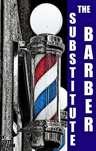 The Substitute Barber by [Foley, Scott William ]