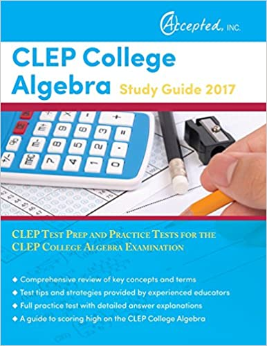 CLEP College Algebra Study Guide 2017: CLEP Test Prep and Practice ...