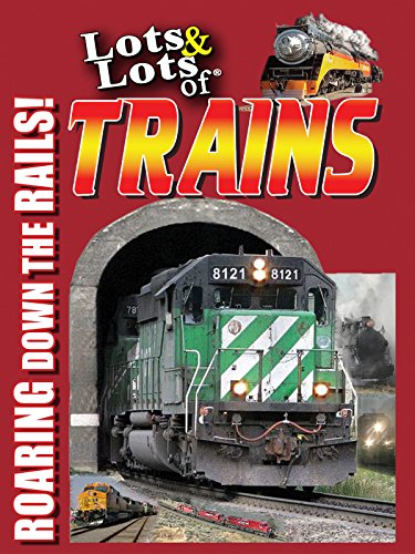 Lots & Lots of Trains - Roaring Down the Rails! for sale  Delivered anywhere in USA