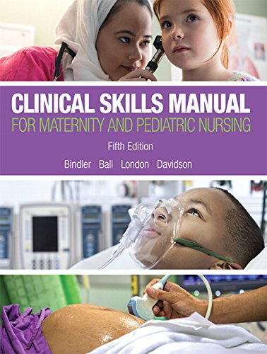 Clinical Skills Manual for Maternity and Pediatric Nursing (5th Edition) by Bindler Ruth C