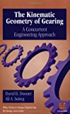 The Kinematic Geometry of Gearing: A ConcurrentEngineering Approach
