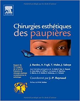 Chirurgie Esthetique Des Paupieres Hors Collection French Edition Bardot Jacques Fogli Alain Malet Thierry Saboye Jacques Reynaud Jean Pierre 9782810100545 Amazon Com Books