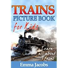 Children's Book About Trains: A Kids Picture Book About Trains with Photos and Fun Facts