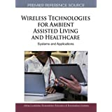 Wireless Technologies for Ambient Assisted Living and Healthcare: Systems and Applications