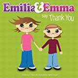 Emilia and Emma Say Thank You, P. Racaniello, 1257631195