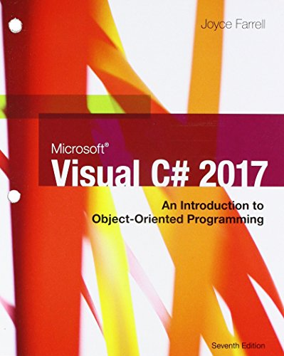 Microsoft Visual C#: An Introduction to Object-Oriented Programming, Loose-leaf Version by Course Technology