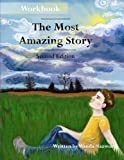 The Most Amazing Story - Workbook