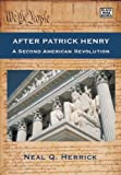 After Patrick Henry, Neal Q. Herrick, 1551643219