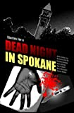 Stories for a DEAD NIGHT in SPOKANE, Barbara Curtis and Colin Conway, 0976876892