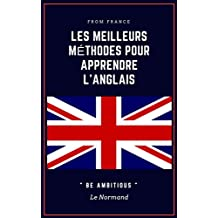 Les meilleurs méthodes pour apprendre l'Anglais. (French Edition)