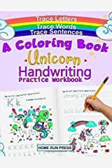 A Coloring Book Handwriting Practice Workbook: Unicorn Book Ages 4-8, Pre K, Kindergarten, 1st Grade Books Paperback