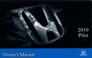 amazon com 2010 honda pilot owners manual user guide reference rh amazon com Old Honda Odyssey Honda Odyssey Transmission Problems