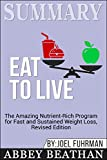 Summary: Eat to Live: The Amazing Nutrient-Rich Program for Fast and Sustained Weight Loss, Revised Edition