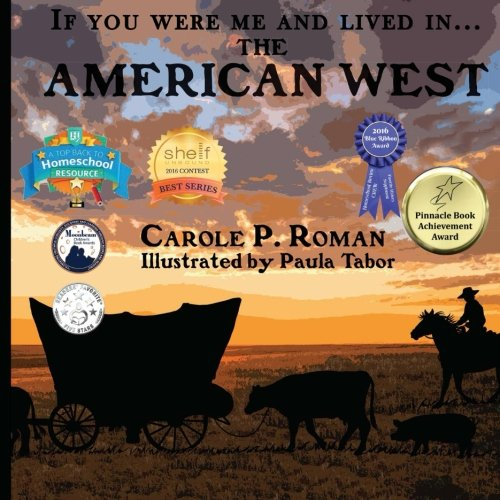 If You Were Me and Lived in...the American West: An Introduction to Civilizations Throughout Time (Volume 10)