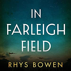 In Farleigh Field: A Novel Audiobook by Rhys Bowen Narrated by Gemma Dawson