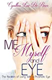 Me, Myself and Eye: The Realities of Living With a Prosthetic Eye