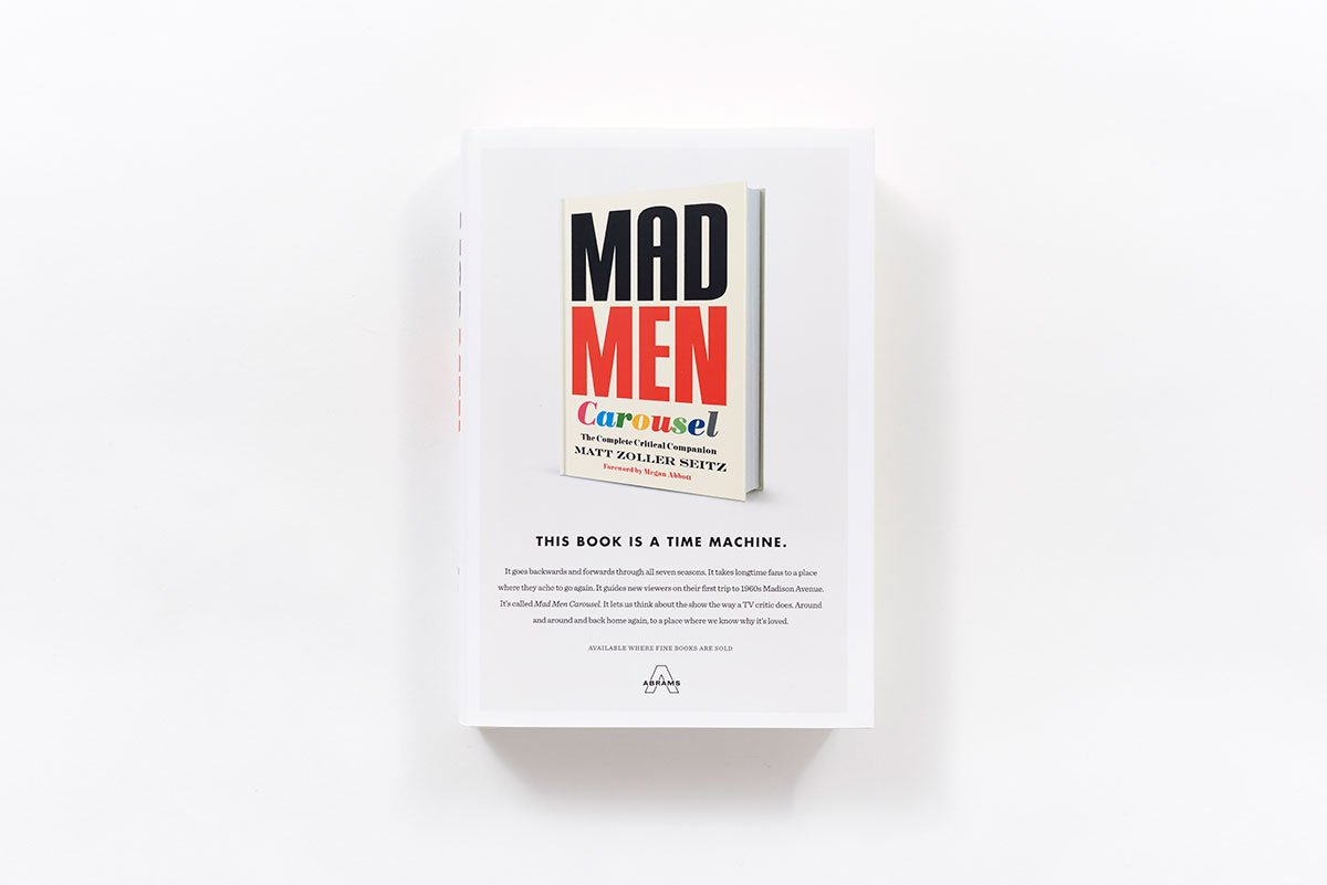 Mad Men Carousel: The Complete Critical Companion: