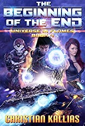 The Beginning of the End (Universe in Flames Book 4)