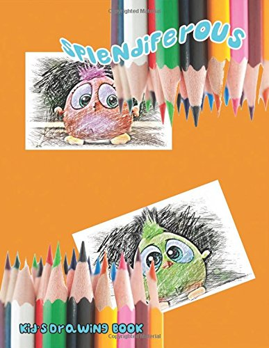 Splendiferous: Kid's Drawing Book :  Large 8.5 X 11  Blank, white, unlined,100 pages Freely to write, sketch, draw and paint ( Splendid Blank Journals for kids). (Draw & Draw) (Volume 9) pdf epub