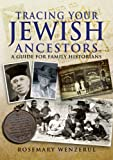Tracing Your Jewish Ancestors, Rosemary Wenzerul, 1844157881