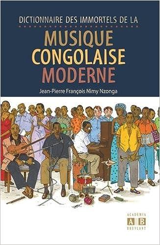Livres Dictionnaire des immortels de la musique congolaise moderne epub, pdf