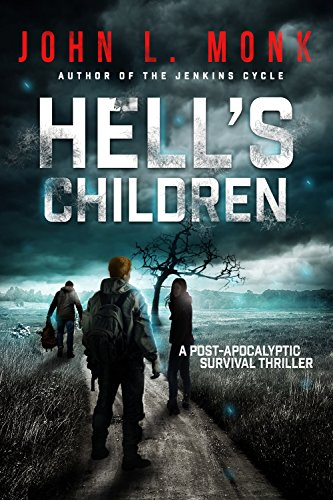 Hell's Children: A Post-Apocalyptic Survival Thriller by [Monk, John L.]