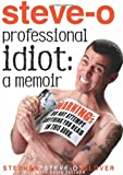 "Professional Idiot, Stephen ""Steve-O"" Glover and David Peisner, 1401324339"