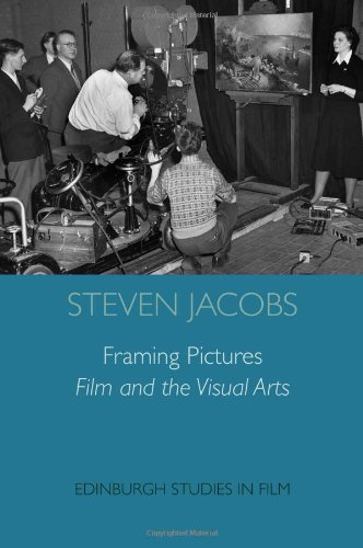 Framing Pictures: Film and the Visual Arts (Edinburgh Studies in Film and Intermediality) by Brand: Edinburgh University Press
