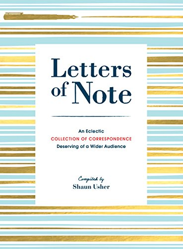 Letters of Note: An Eclectic Collection of Correspondence Deserving of a Wider Audience pdf epub