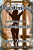 img - for Mantenida - La Historia de un Multimillonario (Spanish Edition) book / textbook / text book