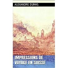 Impressions de voyage en Suisse (French Edition)