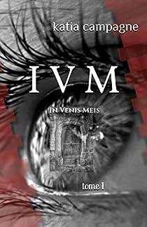 I V M, tome 1 par Campagne