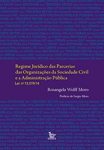 Regime jurídico das parcerias das organizações da sociedade civil e a administração pública. Lei n. 13.019/14