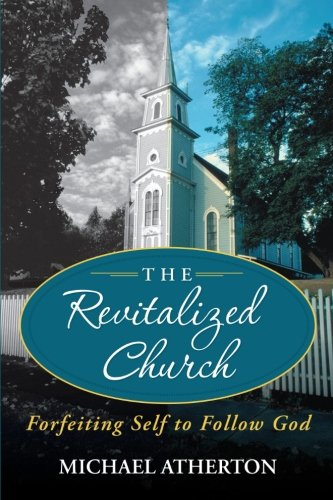 The Revitalized Church: Forfeiting Self to Follow God