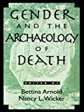Gender and the Archaeology of Death, , 075910137X