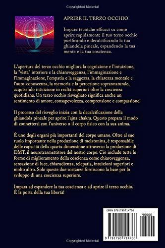 APRIRE IL TERZO OCCHIO: Tecniche efficaci per aprire il terzo occhio, purificare la ghiandola pineale ed estensione della conoscenza (Italian Edition): Anna ...
