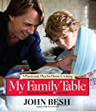 My Family Table: A Passionate Plea for Home Cooking (John Besh)