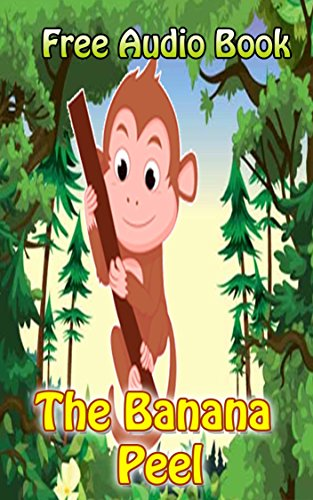 Monkeys Peel (The Banana Peel  | (WITH ONLINE AUDIO FILE): Bedtime story for kids ages 1-7 : Funny kid story)