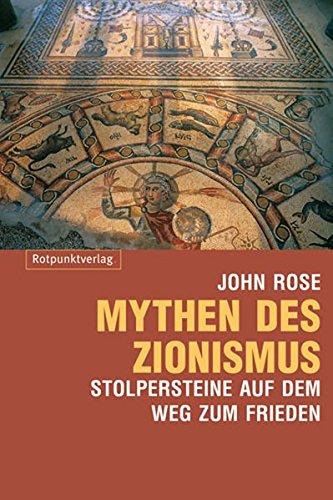 Mythen des Zionismus: Stolpersteine auf dem Weg zum Frieden