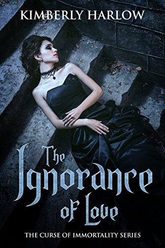 Amazoncom The Ignorance Of Love The Curse Of Immortality Short