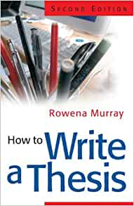 rowena murray how to write a thesis pdf Not only does it take you through the steps and stages of thesis writing rowena murray offers valuable advice and practical tips and techniques how to write a lot: a practical guide to productive academic writing pdf.