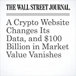 A Crypto Website Changes Its Data, and $100 Billion in Market Value Vanishes | Paul Vigna