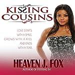 Kissing Cousins | Heaven J. Fox