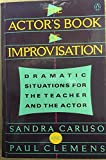 img - for THE ACTOR'S BOOK OF IMPROVISATION: DRAMATIC SITUATIONS FOR THE TEACHER AND THE ACTOR. book / textbook / text book